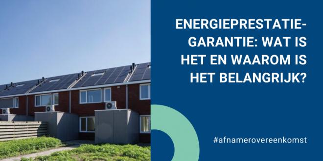 Energieprestatiegarantie: wat is het en waarom is het zo belangrijk?