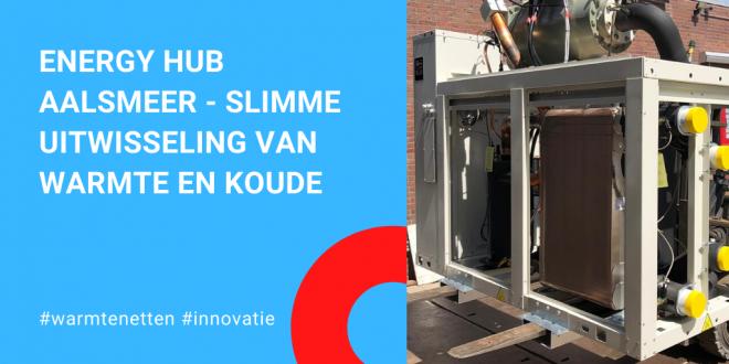 Energy Hub Aalsmeer – slimme uitwisseling van warmte en koude