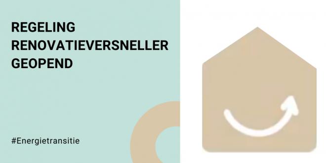 Regeling Renovatieversneller geopend