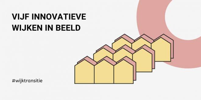 De wijkentour – vijf innovatieve wijken in beeld